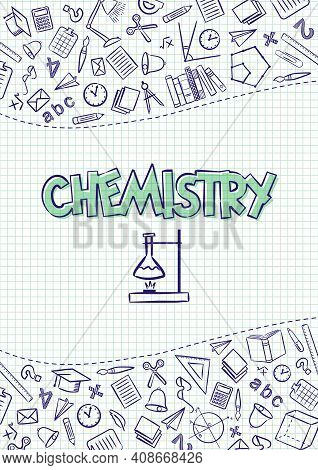 Chemistry. Cover For A School Notebook Or Chemistry Textbook. Hand-drawn School Objects On A Checker