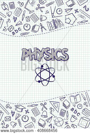 Physics. Cover For A School Notebook Or Physics Textbook. Hand-drawn School Objects On A Checkered N