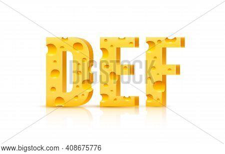 Cheese Font 3d Symbol, Letter D E F Set. Vector