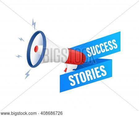 Success Stories. Badge With Megaphone Icon. Flat Vector Illustration On White Background.