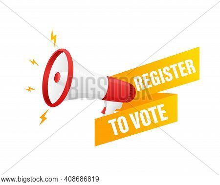 Megaphone, Business Concept With Text Register To Vote. Vector Stock Illustration.
