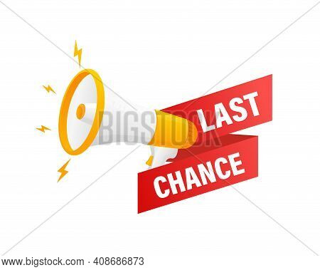 Last Chance. Badge, Stamp With Megaphone Icon. Flat Vector Illustration On White Background.