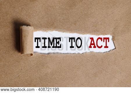 Time To Act. Subscribe Now. Text On White Paper Over Torn Paper Background.