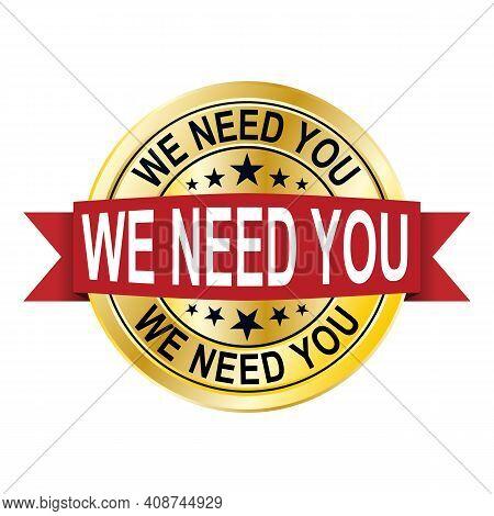 We Need Need Gold Badge Medal Logo. Vector Illustration.