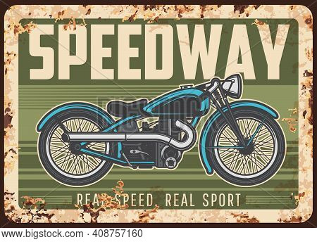 Speedway Rusty Metal Plate With Vintage Motorcycle. Vector Tin Sign For Biker Club Association, Retr