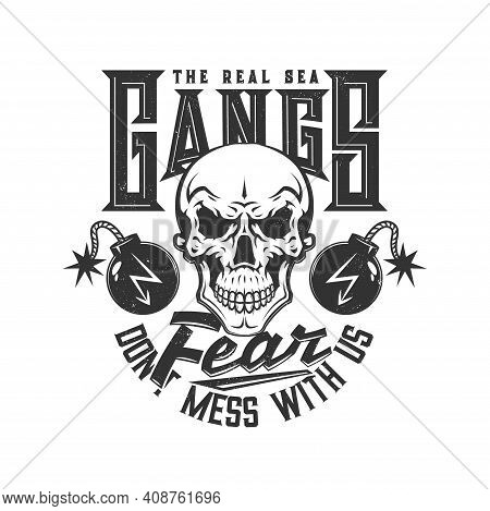 Skull, Pirate T-shirt Print, Skeleton And Bombs Vector Icon. Sea Gang Caribbean Pirate Vintage Dead