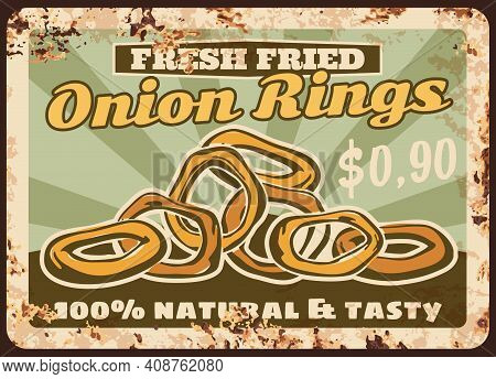 Onion Rings Rusty Metal Plate, Vector Fried Crispy Snack Vintage Rust Tin Sign. Fast Food Cafe Meal