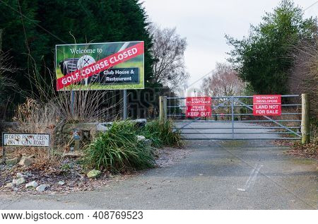 Caerwys, Flintshire; Uk: Feb 11, 2021: The Entrance To A Golf Course Which A Sign States Is Closed.