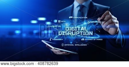 Digital Disruption. Innovation Technology And Business Concept.