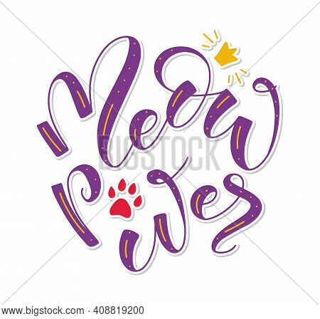 Meow Pawer - Multicolored Vector Illustration Isolated On White Background, Lettering With Cute Cat