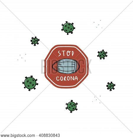 Stop Sign With The Inscription Stop Corona. Green Corona Viruses Around Red Stop Sign With Blue Mask