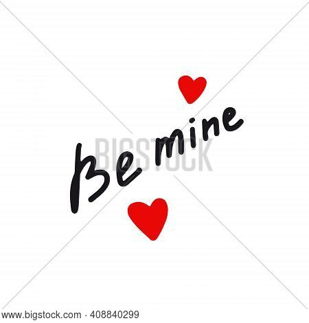 Be Mine Hand-written Inscription.vector Illustration In Doodle Style