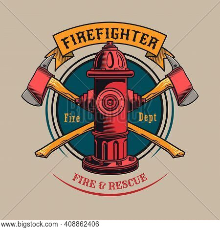 Colorful Badge With Fire Hydrant Vector Illustration. Vintage Label With Crossed Axes And Red Hydran