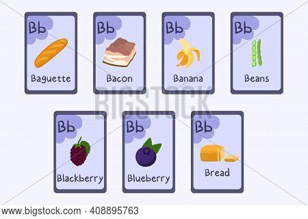 Colorful Phonics Flashcard Letter B - Baguette, Bacon, Banana, Beans, Blackberry, Blueberry, Bread.