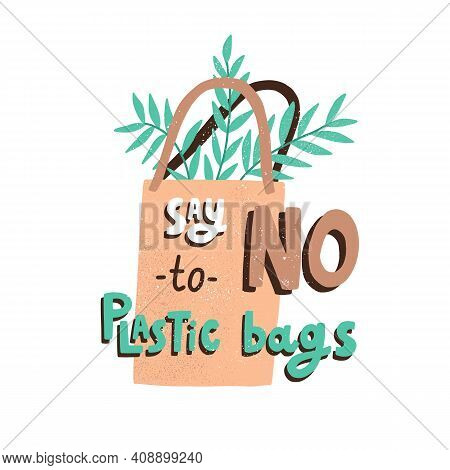 Eco Sticker With Say No To Plastic Bags Inscription And Eco-friendly Bio Package Isolated On White B