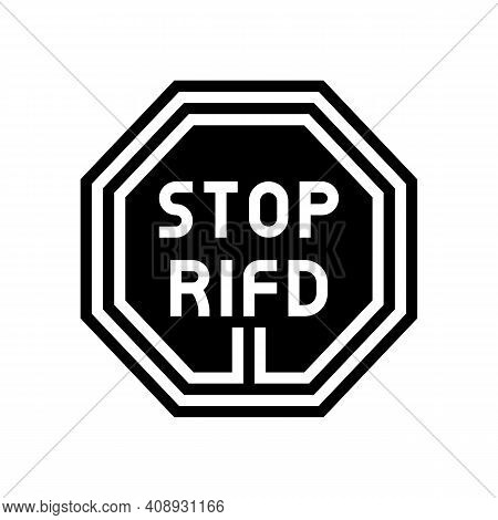 Stop Rfid Glyph Icon Vector. Stop Rfid Sign. Isolated Contour Symbol Black Illustration