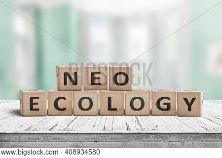 Trendy Neo Ecology Sign Made Of Recycled Wood On An Old Desk In A Green Living Space