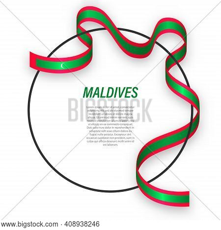 Waving Ribbon Flag Of Maldives On Circle Frame. Template For Independence Day Poster Design
