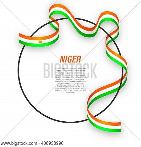 Waving Ribbon Flag Of Niger On Circle Frame. Template For Independence Day Poster Design
