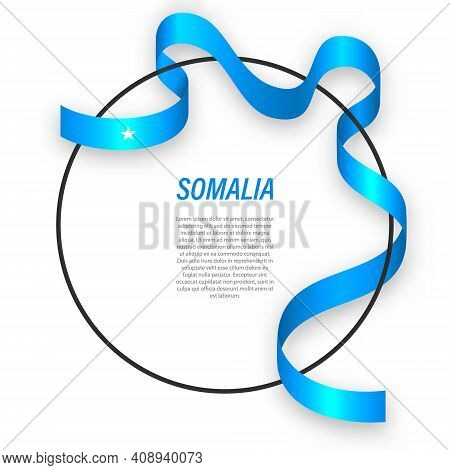 Waving Ribbon Flag Of Somalia On Circle Frame. Template For Independence Day Poster Design