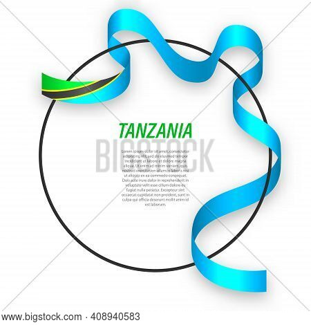 Waving Ribbon Flag Of Tanzania On Circle Frame. Template For Independence Day Poster Design