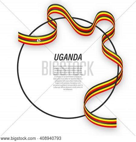 Waving Ribbon Flag Of Uganda On Circle Frame. Template For Independence Day Poster Design