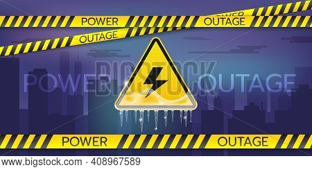 Web Banner Of A Power Outage With A Warning Sign Is Covered With Ice And Icicles, Safety Tapes, And