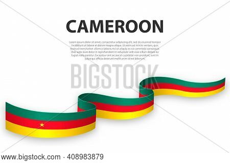 Waving Ribbon Or Banner With Flag Of Cameroon. Template For Independence Day Poster Design