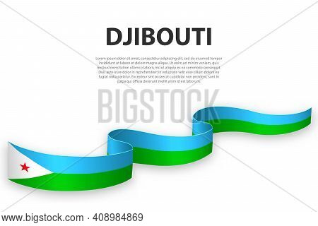 Waving Ribbon Or Banner With Flag Of Djibouti. Template For Independence Day Poster Design