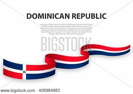 Waving Ribbon Or Banner With Flag Of Dominican Republic. Template For Independence Day Poster Design