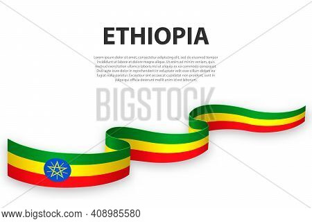 Waving Ribbon Or Banner With Flag Of Ethiopia. Template For Independence Day Poster Design