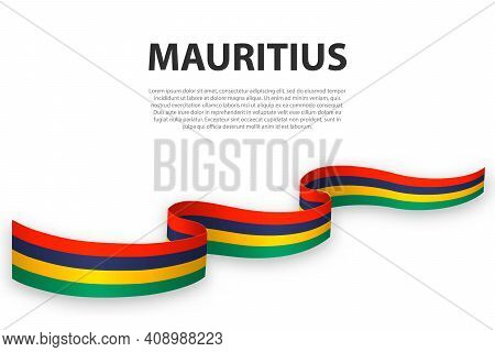 Waving Ribbon Or Banner With Flag Of Mauritius. Template For Independence Day Poster Design