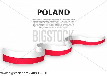 Waving Ribbon Or Banner With Flag Of Poland. Template For Independence Day Poster Design