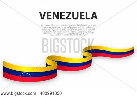 Waving Ribbon Or Banner With Flag Of Venezuela. Template For Independence Day Poster Design