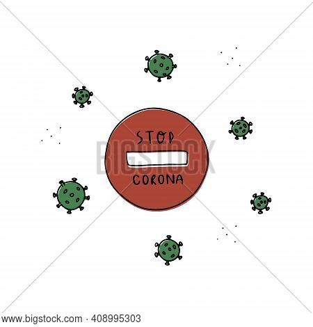 Stop Sign With The Inscription Stop Corona. Green Corona Viruses Around Red Stop Sign With Text. Med