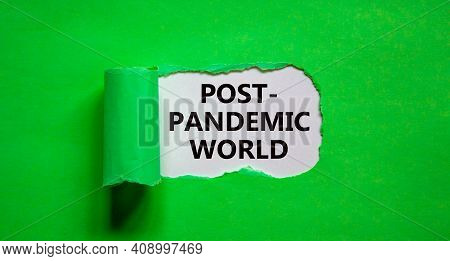 Post-pandemic World Symbol. The Words 'post-pandemic World' Appearing Behind Torn Green Paper. Beaut