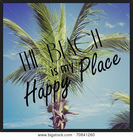 Fun Instagram Of Palm Tree With Quote - The Beach Is My Happy Place