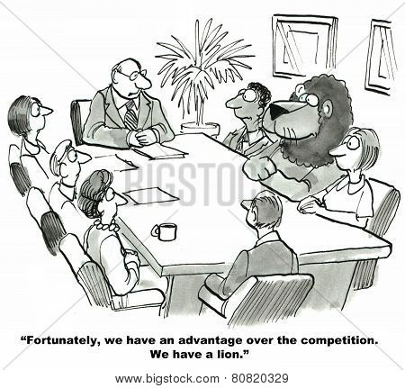 The cartoon shows a meeting room with team members and the leader saying they have a competitive advantage because they have a lion employee. poster