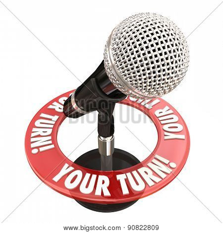 Your Turn words around a microphone to illustrate sharing an opinion and speaking one's mind in a public forum or meeting