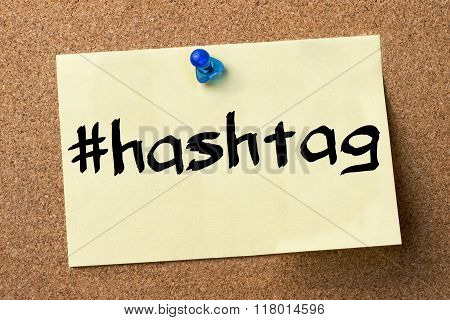 #hashtag - Adhesive Label Pinned On Bulletin Board