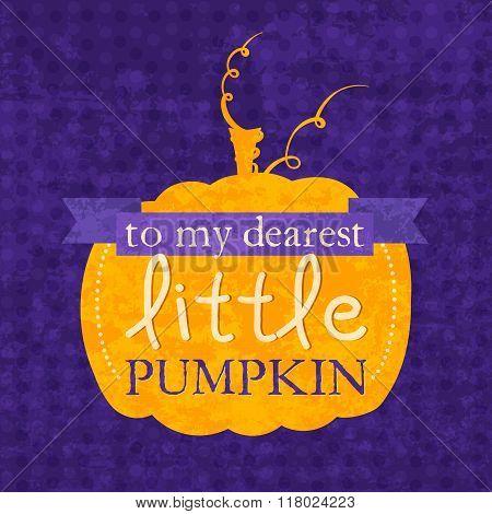 To my dearest little pumpkin Halloween phrase.