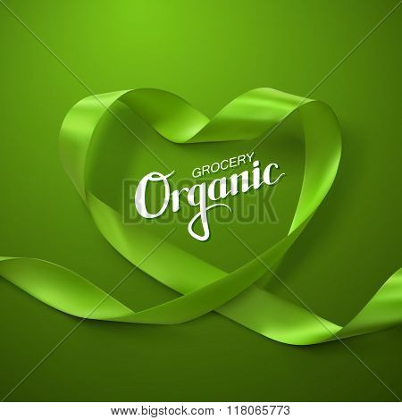Organic Grocery Sign. Green Ribbon Heart. Vector Illustration Of Looping Ribbon With Lettering Label. Healthy Food Concept poster