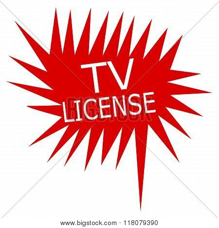 Tv License White Stamp Text On Red Speech Bubble
