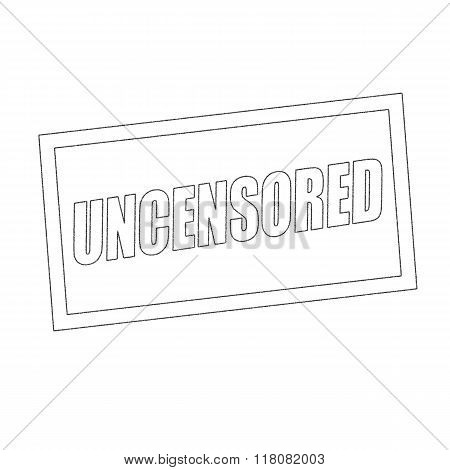 Uncensored Monochrome Stamp Text On White