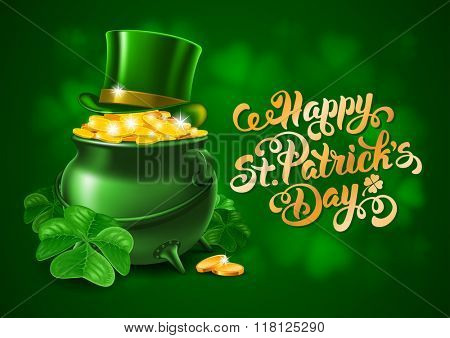 Saint Patricks Day Card with Treasure of Leprechaun, Pot Full of Golden Coins, Green Hat and Shamrock on Blurred Green Background. Calligraphic Lettering Happy St Patricks Day. Vector Illustration.