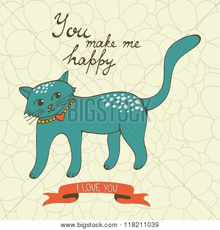 You make me happy. Cute hand drawn card with a cat