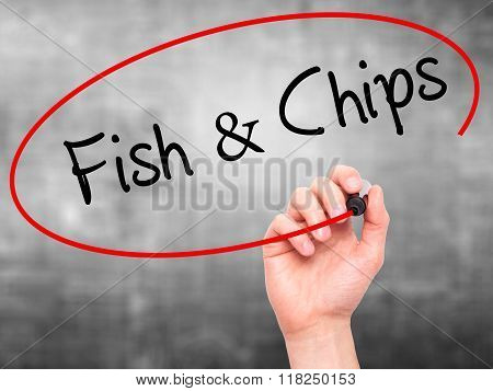 Man Hand Writing Fish & Chips With Black Marker On Visual Screen