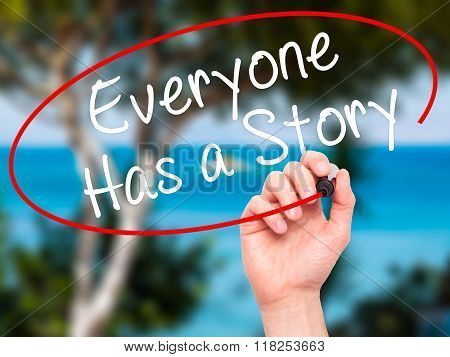 Man Hand Writing Everyone Has A Story With Black Marker On Visual Screen
