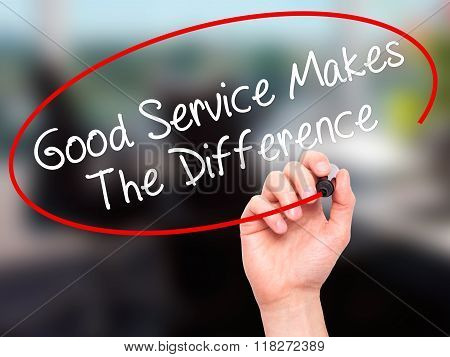 Man Hand Writing Good Service Makes The Difference With Black Marker On Visual Screen