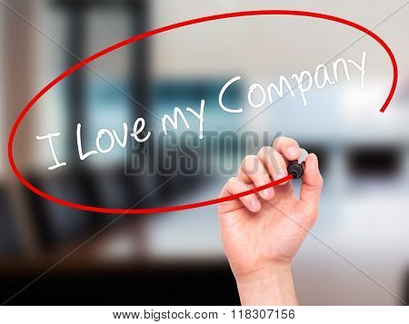 Man Hand Writing I Love My Company  With Black Marker On Visual Screen